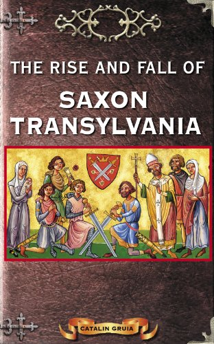 The Rise and Fall of Saxon Transylvania