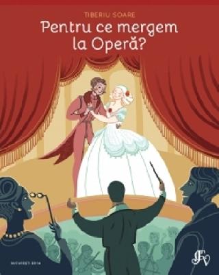 Pentru ce mergem la operă
